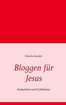 Bloggen für Jesus
