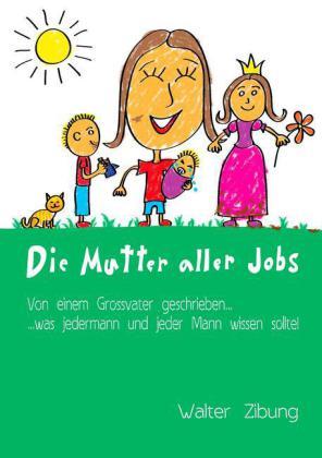 Die Mutter aller Jobs