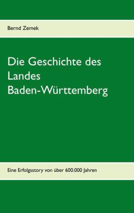 Die Geschichte des Landes Baden-Württemberg