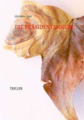 Die Präsidentenhure