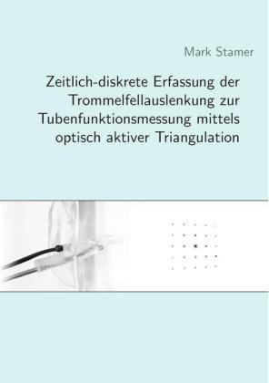 Zeitlich-diskrete Erfassung der Trommelfellauslenkung zur Tubenfunktionsmessung mittels optisch aktiver Triangulation