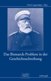 Das Bismarck-Problem in der Geschichtsschreibung