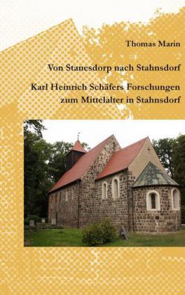 Von Stanesdorp nach Stahnsdorf. Karl Heinrich Schäfers Forschungen zum Mittelalter in Stahnsdorf