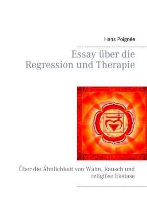 Essay über die Regression und Therapie
