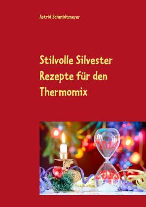 Stilvolle Silvester Rezepte für den Thermomix