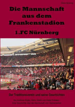 Die Mannschaft aus dem Frankenstadion - 1.FC Nürnberg
