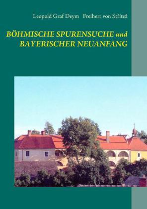 Böhmische Spurensuche und bayerischer Neuanfang