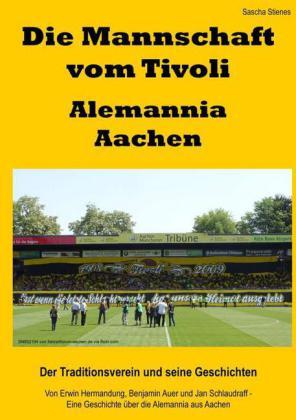 Die Mannschaft vom Tivoli - Alemannia Aachen
