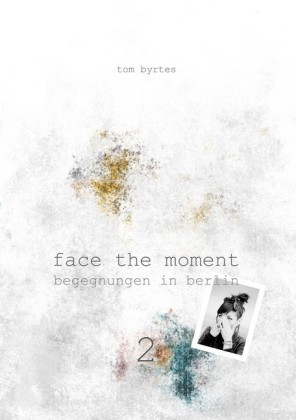 Face the moment 2