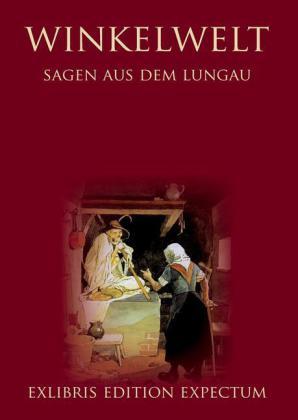 Winkelwelt - Sagen aus dem Lungau - Edition Exlibris Expectum