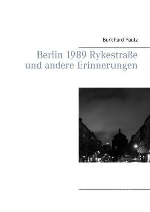 Berlin 1989 Rykestraße und andere Erinnerungen
