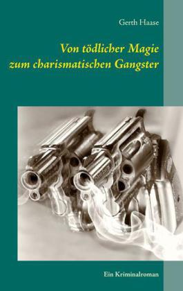 Von tödlicher Magie zum charismatischen Gangster