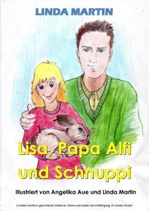 Lisa, Papa Alfi und Schnuppi