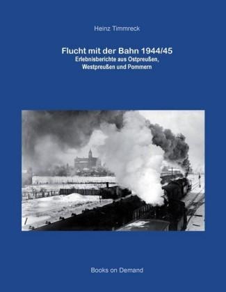 Flucht mit der Bahn 1944/45