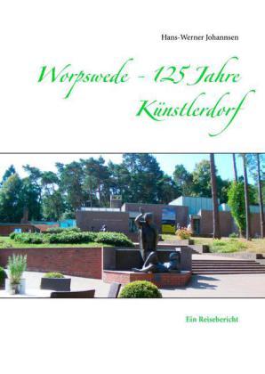 Worpswede - 125 Jahre Künstlerdorf