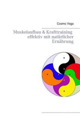Muskelaufbau & Krafttraining effektiv mit natürlicher Ernährung