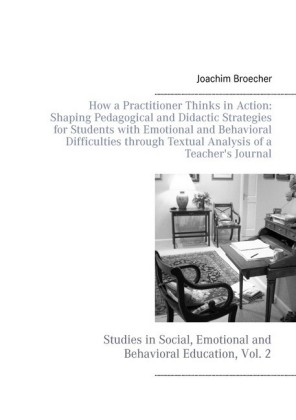 How a Practitioner Thinks in Action: Shaping Pedagogical and Didactic Strategies for Students with Emotional and Behavioral Difficulties through Textual Analysis of a Teacher's Journal