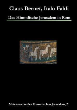 Das Himmlische Jerusalem in Rom