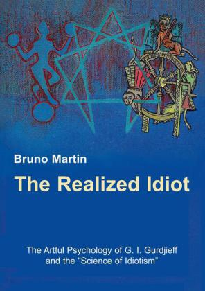 The Realized Idiot