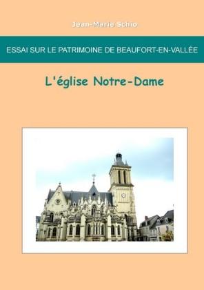 Essai sur le patrimoine de Beaufort en Vallée : L'église Notre-Dame