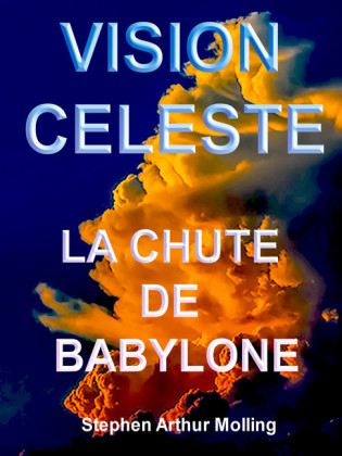 Vision Céleste - La Chute de Babylone
