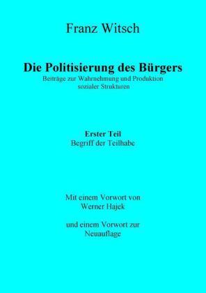 Die Politisierung des Bürgers, 1. Teil: Zum Begriff der Teilhabe