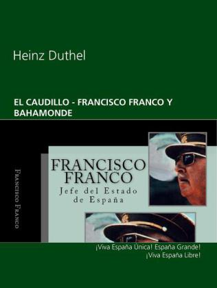 EL CAUDILLO - FRANCISCO FRANCO Y BAHAMONDE