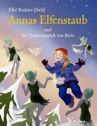 Annas Elfenstaub und der Zauberteppich von Bivio