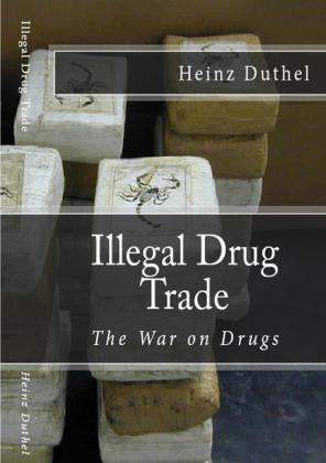 Illegal drug trade - The War on Drugs