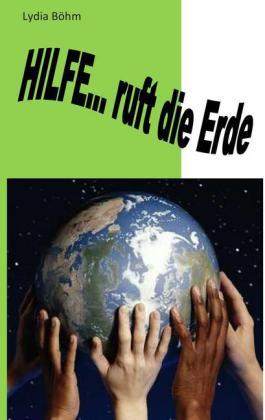 Hilfe, ruft die Erde