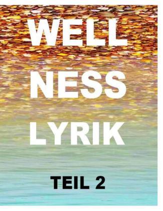 Wellnesslyrik Teil 2
