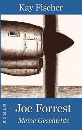 Joe Forrest - Meine Geschichte