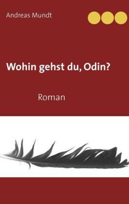 Wohin gehst du, Odin?
