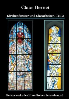 Kirchenfenster und Glasarbeiten, Teil 3