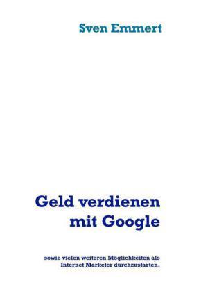Geld verdienen mit Google
