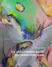 Die unsichtbaren Bilder des Herrn Kebelmann