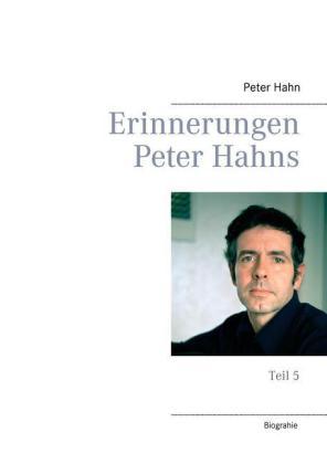 Erinnerungen Peter Hahns