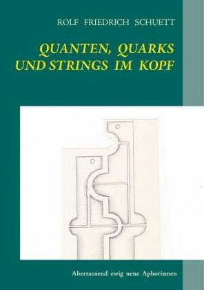 Quanten, Quarks und Strings im Kopf