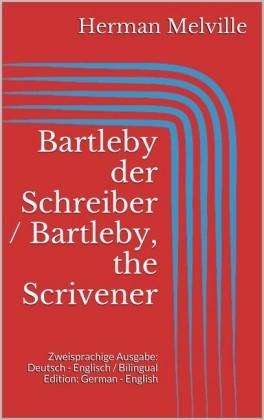 Bartleby der Schreiber / Bartleby, the Scrivener