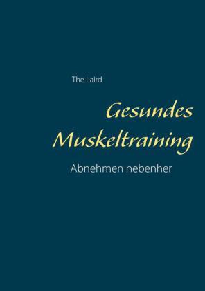 Gesundes Muskeltraining