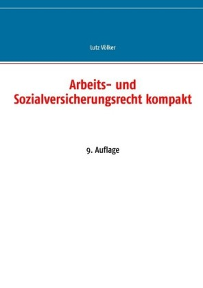 Arbeits- und Sozialversicherungsrecht kompakt