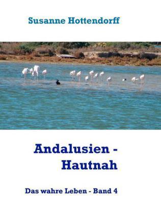 Andalusien - Hautnah