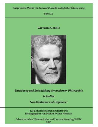 Gentile-Edition, Bd. 7,3: Entstehung und Entwicklung der modernen Philosophie in Italien (I)