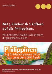 Mit Einfach-Ticket, 3 Kindern & 2 Koffern auf die Philippinen.