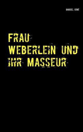 Frau Weberlein und ihr Masseur