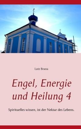 Engel, Energie und Heilung 4
