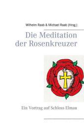 Die Meditation der Rosenkreuzer