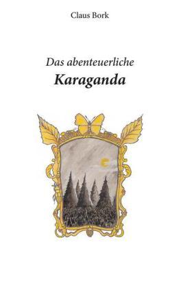 Das abenteuerliche Karaganda