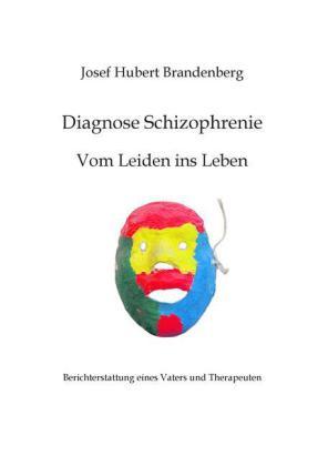 Diagnose Schizophrenie, Vom Leiden ins Leben