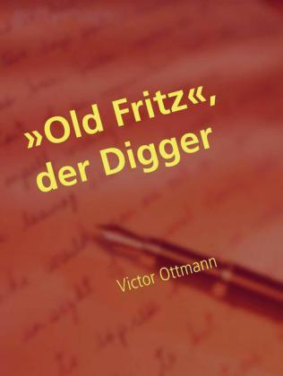 """""""Old Fritz"""", der Digger"""
